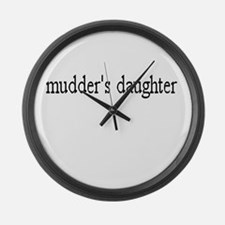 Mudder's daughter Giant Clock