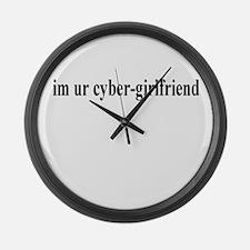 I'm UR Cyber-Girlfriend Giant Clock