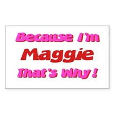 Because I'm Maggie Rectangle Decal