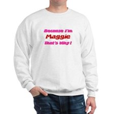 Because I'm Maggie Sweater