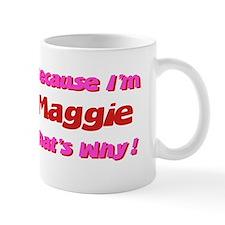 Because I'm Maggie Mug