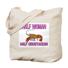 Half Woman Half Crustacean Tote Bag