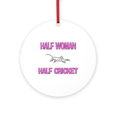 Half Woman Half Cricket Ornament (Round)
