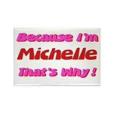 Because I'm Michelle Rectangle Magnet
