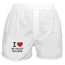 I love MY VALLEY BULLDOG Boxer Shorts