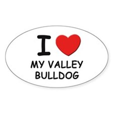 I love MY VALLEY BULLDOG Oval Decal