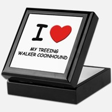 I love MY TREEING WALKER COONHOUND Keepsake Box