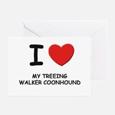 I love MY TREEING WALKER COONHOUND Greeting Cards
