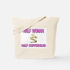 Half Woman Half Copperhead Tote Bag