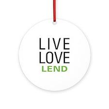 Live Love Lend Ornament (Round)