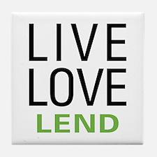 Live Love Lend Tile Coaster