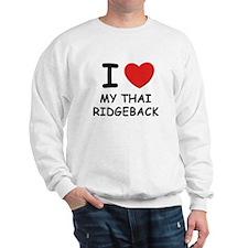 I love MY THAI RIDGEBACK Sweatshirt