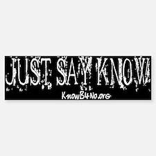Just Say Know - black - Bumper Bumper Bumper Sticker