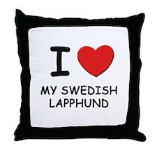 I love MY SWEDISH LAPPHUND Throw Pillow