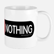 No Nothing... Mug