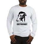Viva la GREYHOUND! Long Sleeve T-Shirt