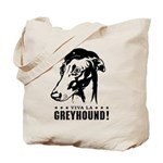 Viva la GREYHOUND! Tote Bag