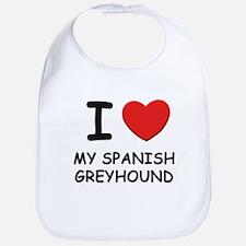 I love MY SPANISH GREYHOUND Bib