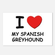 I love MY SPANISH GREYHOUND Postcards (Package of