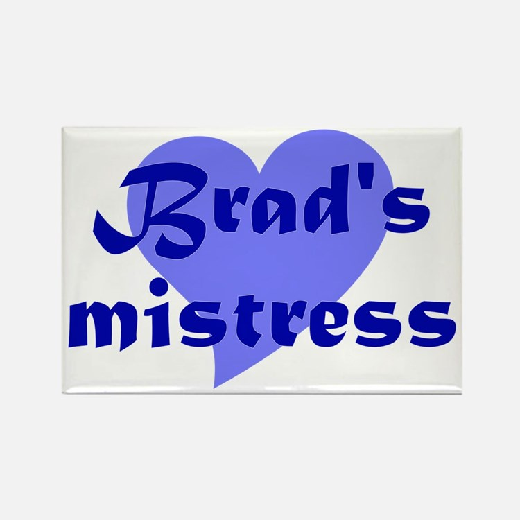 Brad's Mistress Rectangle Magnet