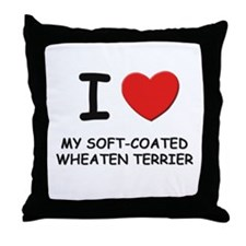 I love MY SOFT-COATED WHEATEN TERRIER Throw Pillow