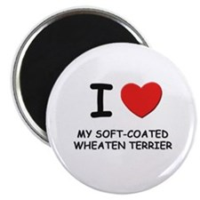 I love MY SOFT-COATED WHEATEN TERRIER Magnet