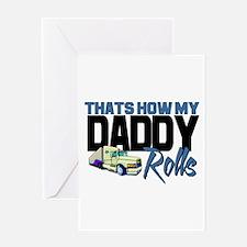 My Daddy Rolls Greeting Card