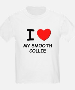 I love MY SMOOTH COLLIE T-Shirt