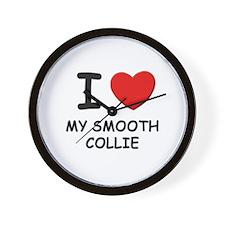 I love MY SMOOTH COLLIE Wall Clock