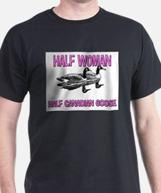Half Woman Half Canadian Goose T-Shirt