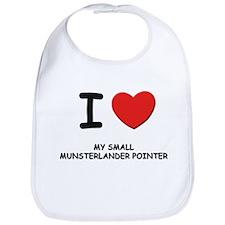 I love MY SMALL MUNSTERLANDER POINTER Bib