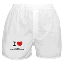 I love MY SMALL MUNSTERLANDER POINTER Boxer Shorts
