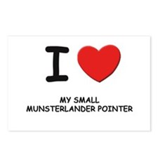 I love MY SMALL MUNSTERLANDER POINTER Postcards (P