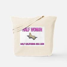 Half Woman Half California Sea Lion Tote Bag