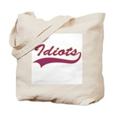 Idiots Tote Bag