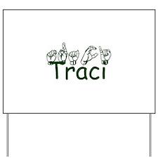 Traci Yard Sign