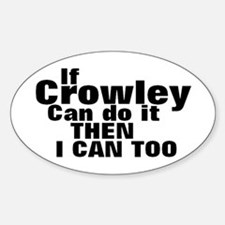 If Crowley can do it Oval Decal