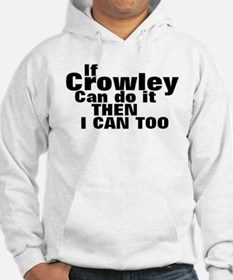 If Crowley can do it Hoodie