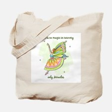 2~There is no magic in recove Tote Bag