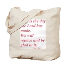 This is the day the Lord has made! Tote Bag