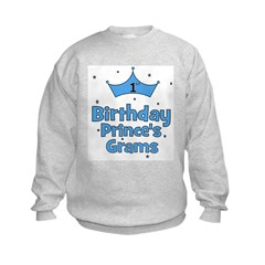 1st Birthday Prince's Grams! Sweatshirt