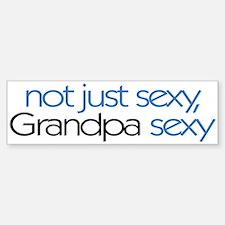 Not just sexy, Grandpa sexy Bumper Bumper Bumper Sticker