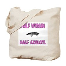 Half Woman Half Axolotl Tote Bag