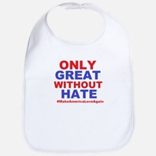 Only Great Without Hate Baby Bib