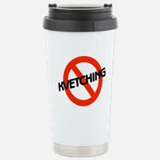 No Kvetching Travel Mug
