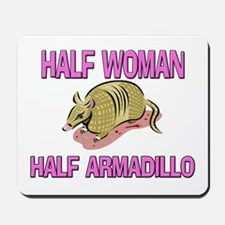 Half Woman Half Armadillo Mousepad