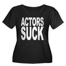 Actors Suck T