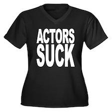 Actors Suck Women's Plus Size V-Neck Dark T-Shirt