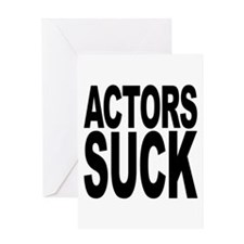 Actors Suck Greeting Card