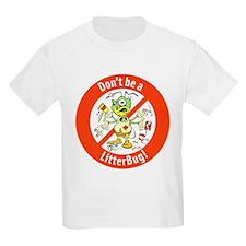 T-Shirt Don't Be A LitterBug!